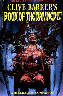 Clive Barker's Book of the Damned: A Hellraiser Companion 4-A by Epic