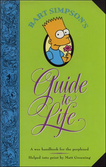 Bart Simpson's Guide to Life 1-A by HarperPerennial