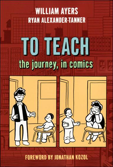 To Teach: The Journey, in Comics nn-A by Teachers College Press