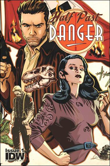 Half Past Danger 1-A by IDW
