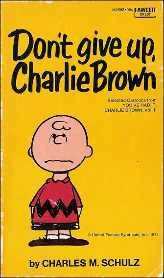 Don't Give Up, Charlie Brown 1-A by Fawcett