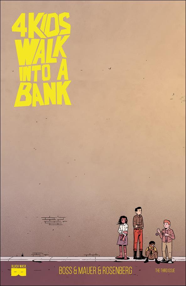 4 Kids Walk into a Bank 3-A by Black Mask Studios