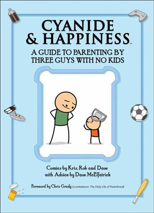 Cyanide & Happiness: A Guide to Parenting by Three Guys with No Kids nn-A