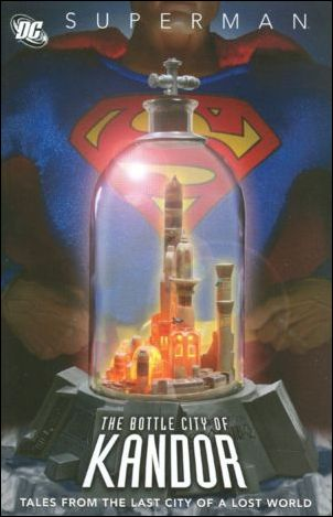 Superman: The Bottle City of Kandor 1-A by DC