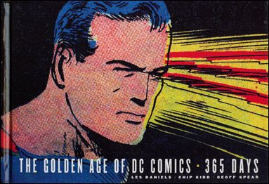Golden Age of DC Comics: 365 Days 1-A by Harry N. Abrams