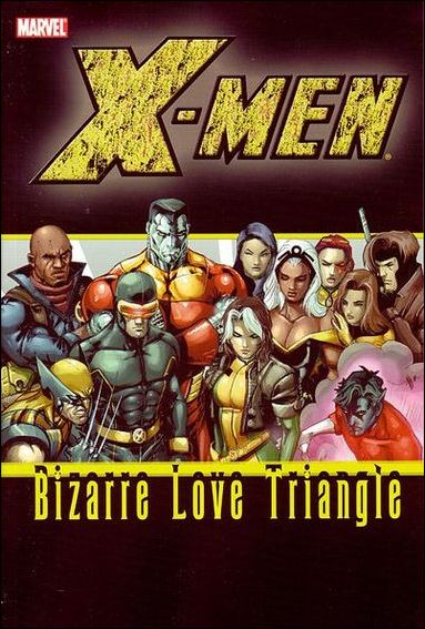 X-Men: Bizarre Love Triangle nn-A by Marvel