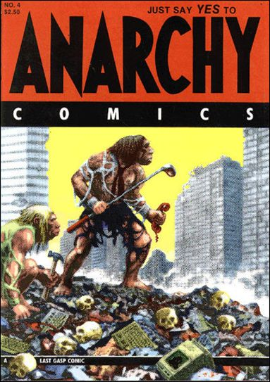 Anarchy Comics 4-A by Last Gasp