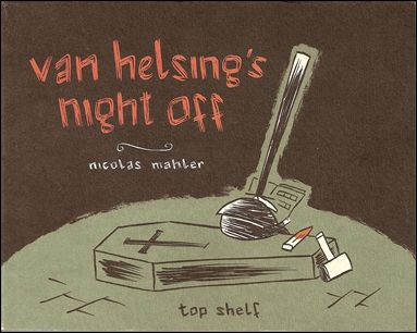 Van Helsing's Night Off 1-A by Top Shelf