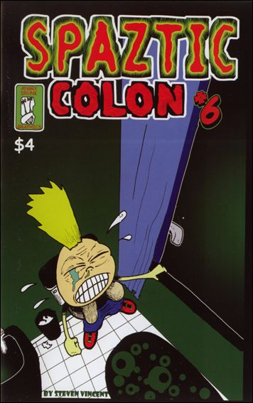 Spaztic Colon 6-A by Angry Drunk Graphics