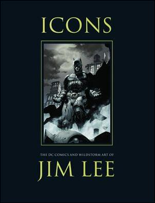 Icons: The DC Comics and WildStorm Art of Jim Lee  nn-B by Titan