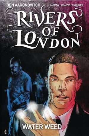 Rivers of London: Water Weed 3-A