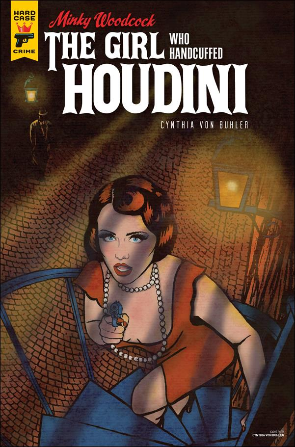 Minky Woodcock: The Girl Who Handcuffed Houdini 3-A by Hard Case Crime