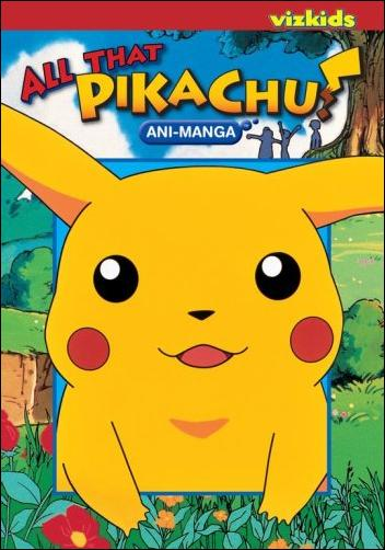 Pokemon: All That Pikachu Ani-Manga nn-A by VizKids