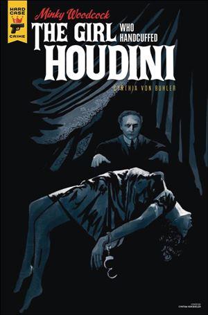 Minky Woodcock: The Girl Who Handcuffed Houdini 4-B