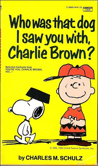 Who Was That Dog I Saw You With, Charlie Brown? 1-A by Fawcett