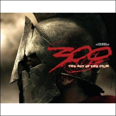 300: The Art of the Film nn-A by Dark Horse