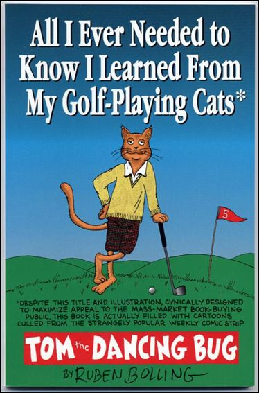 All I Ever Needed to Know I Learned From My Golf-Playing Cats 1-A by NBM