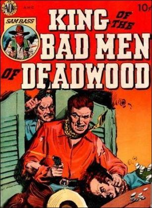 King of the Bad Men of Deadwood 1-A