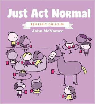 Just Act Normal: A Pie Comics Collection nn-A