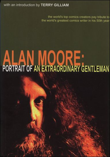 Alan Moore: Portrait of an Extraordinary Gentleman 1-A by Top Shelf