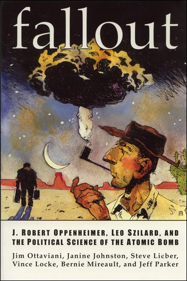 Fallout: J. Robert Oppenheimer, Leo Szilard, and the Political Science of the Atomic Bomb 1-A by G.T. Labs