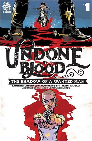Undone by Blood or the Shadow of a Wanted Man 1-A