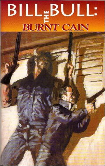 Bill the Bull: Burnt Cain 1-A by Boneyard Press