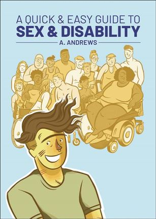Quick & Easy Guide to Sex & Disability nn-A