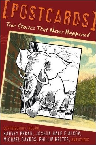 Postcards: True Stories that Never Happened 1-A by Villard
