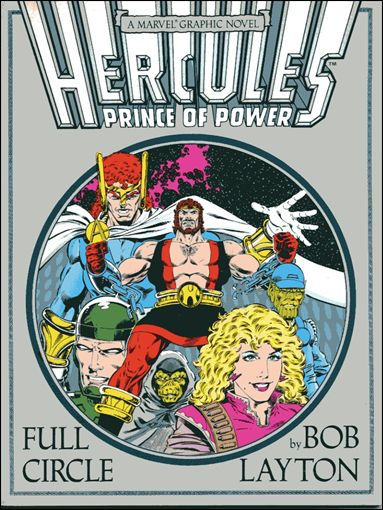 Hercules, Prince of Power: Full Circle • A Marvel Graphic Novel nn-A by Marvel