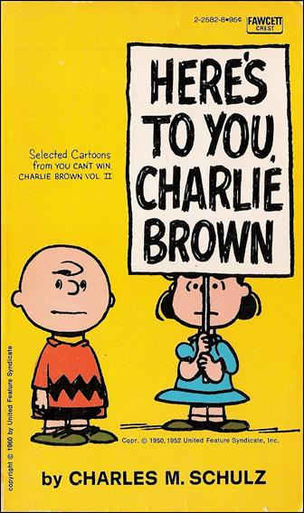 Here's to You, Charlie Brown 1-A by Fawcett